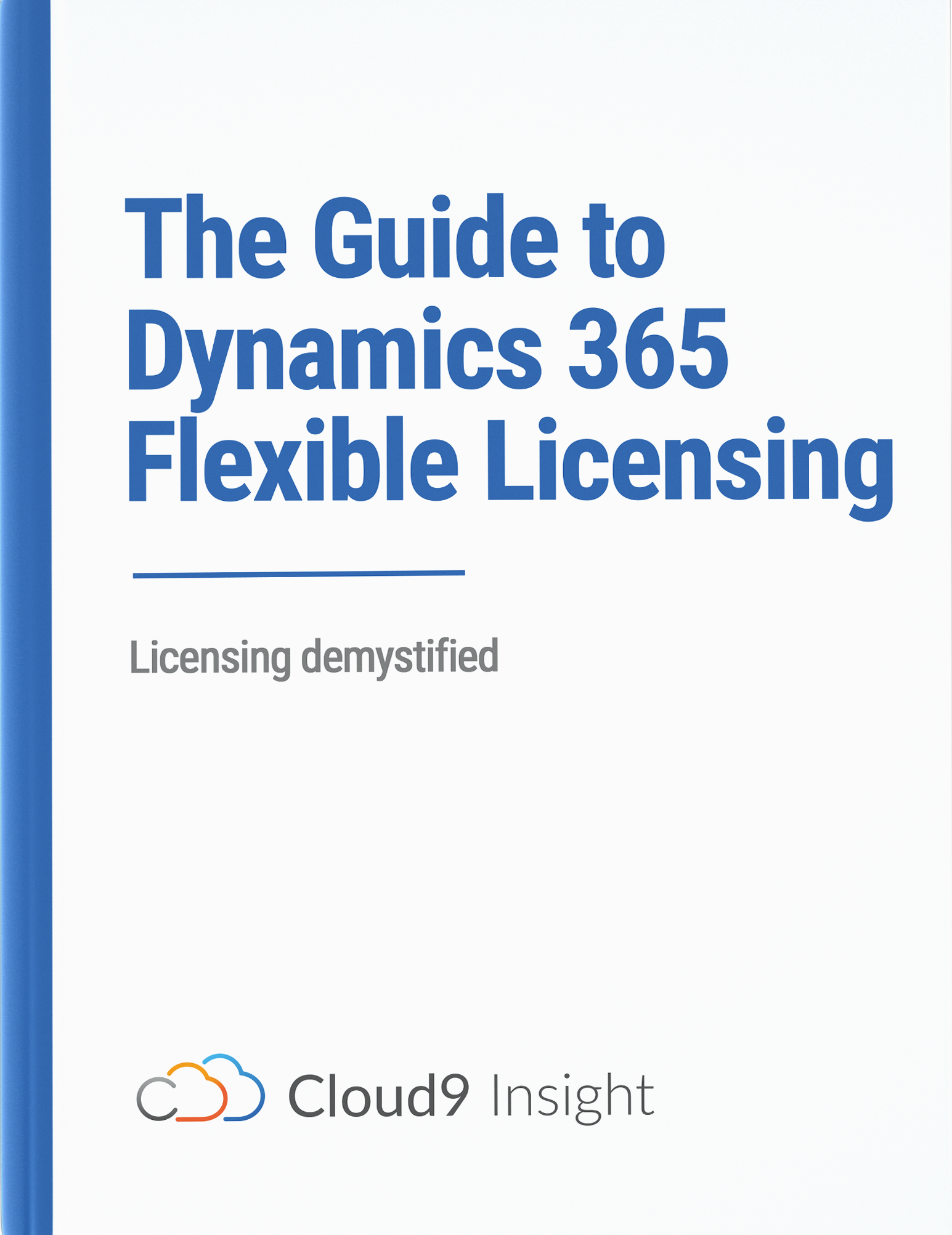Microsoft Dynamics 365 LicensingThe Guide to Flexible licensing